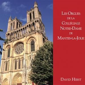 David Hirst CD - Les Orgues de la collegiale notre-dame de mantes-la-jolie